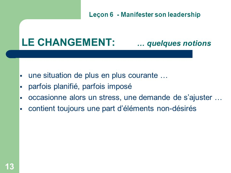 LE CHANGEMENT: … quelques notions