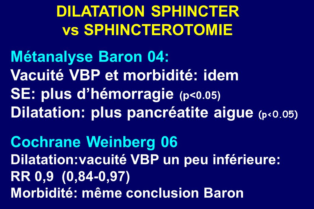 DILATATION SPHINCTER vs SPHINCTEROTOMIE