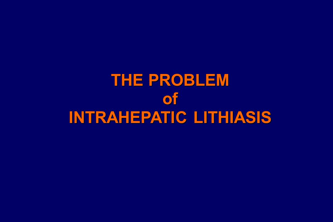 INTRAHEPATIC LITHIASIS