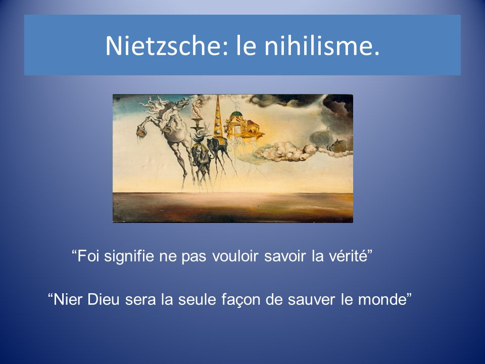 Nietzsche: le nihilisme.