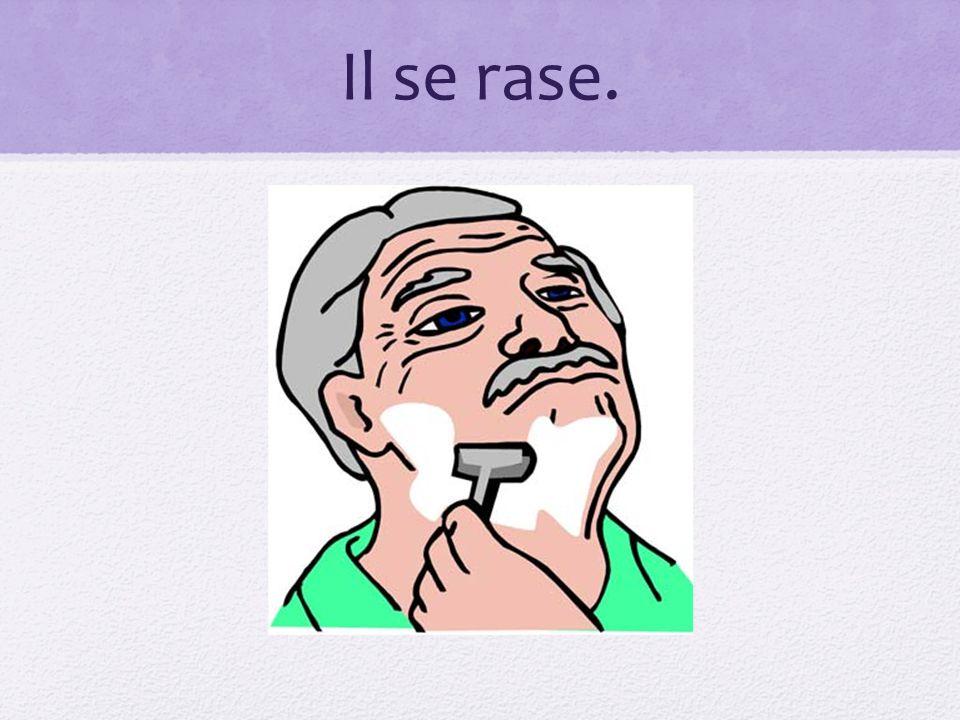 Il se rase.