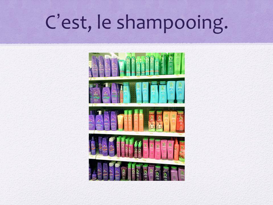C'est, le shampooing.