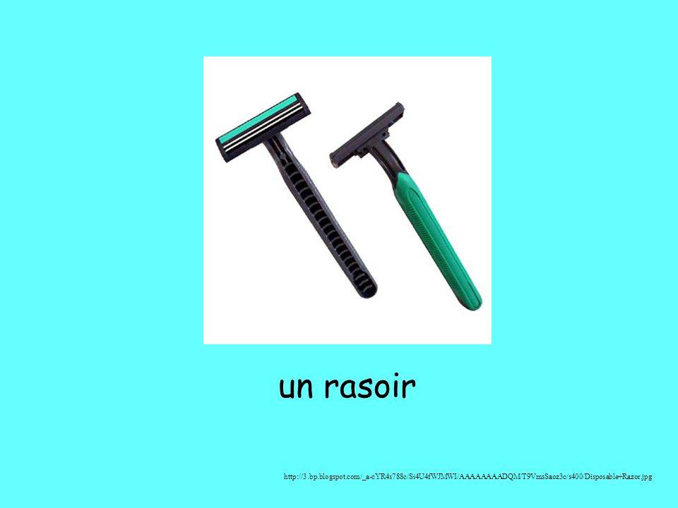 un rasoir http://3.bp.blogspot.com/_a-cYR4s788c/Si4U4fWJMWI/AAAAAAAADQM/T9VmsSaoz3c/s400/Disposable+Razor.jpg.
