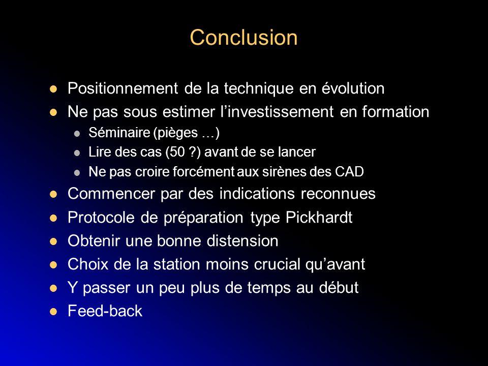 Conclusion Positionnement de la technique en évolution