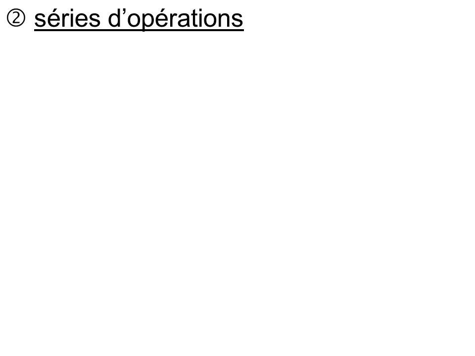 séries d'opérations