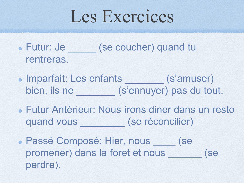 Les Exercices Futur: Je _____ (se coucher) quand tu rentreras.