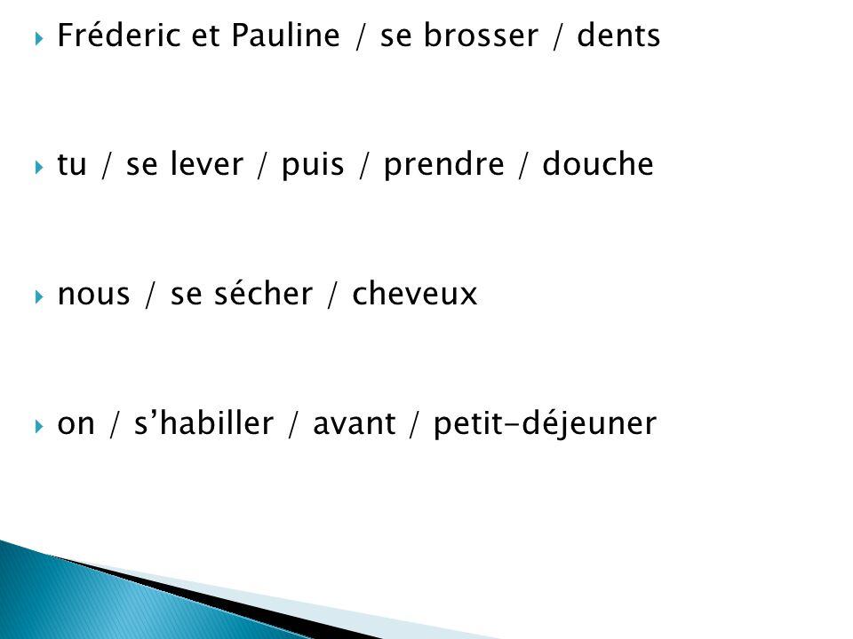 Fréderic et Pauline / se brosser / dents