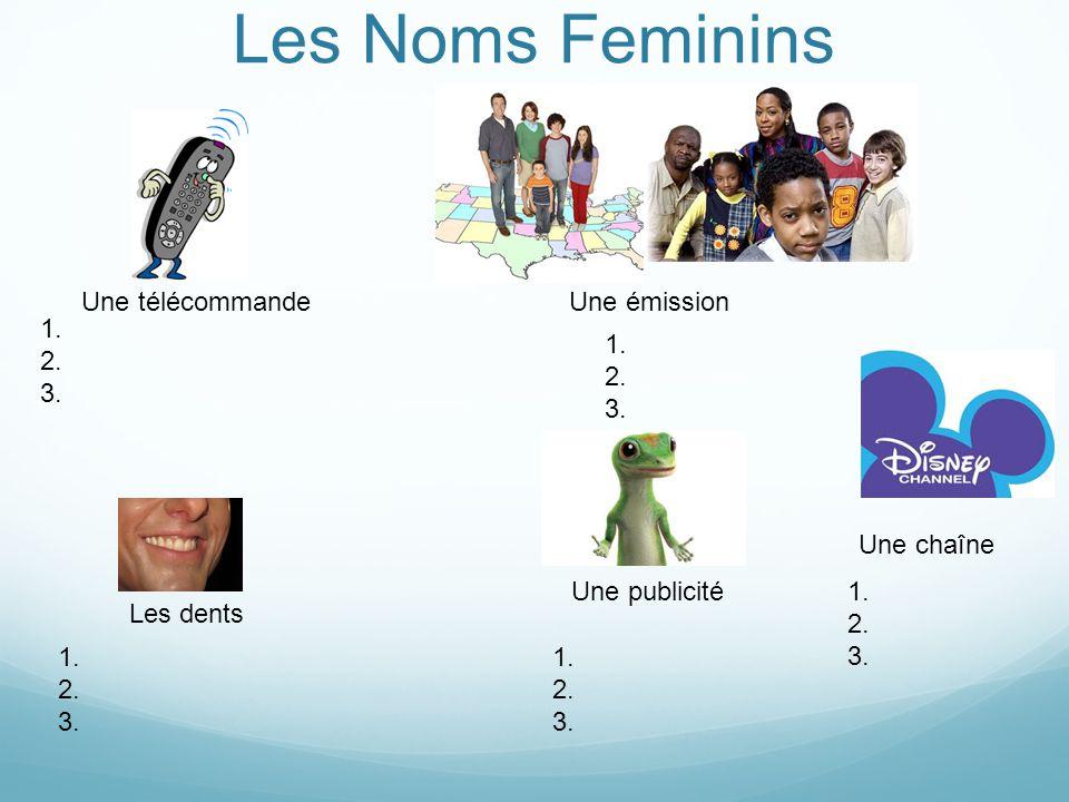 Les Noms Feminins Une télécommande Une émission 1. 2. 3. 1. 2. 3.