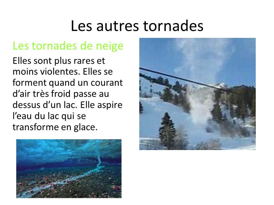 Les autres tornades Les tornades de neige