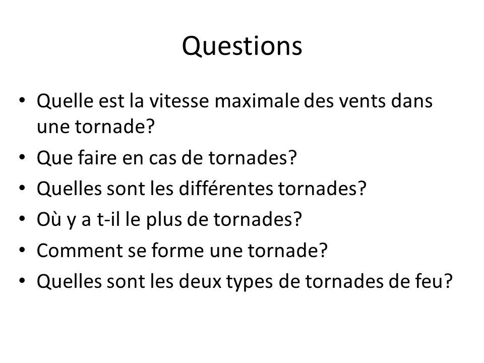 Questions Quelle est la vitesse maximale des vents dans une tornade