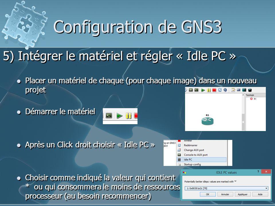 Configuration de GNS3 5) Intégrer le matériel et régler « Idle PC »