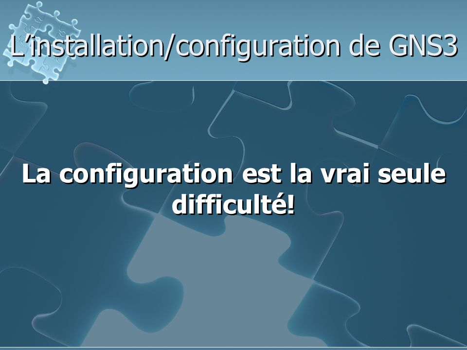 L'installation/configuration de GNS3