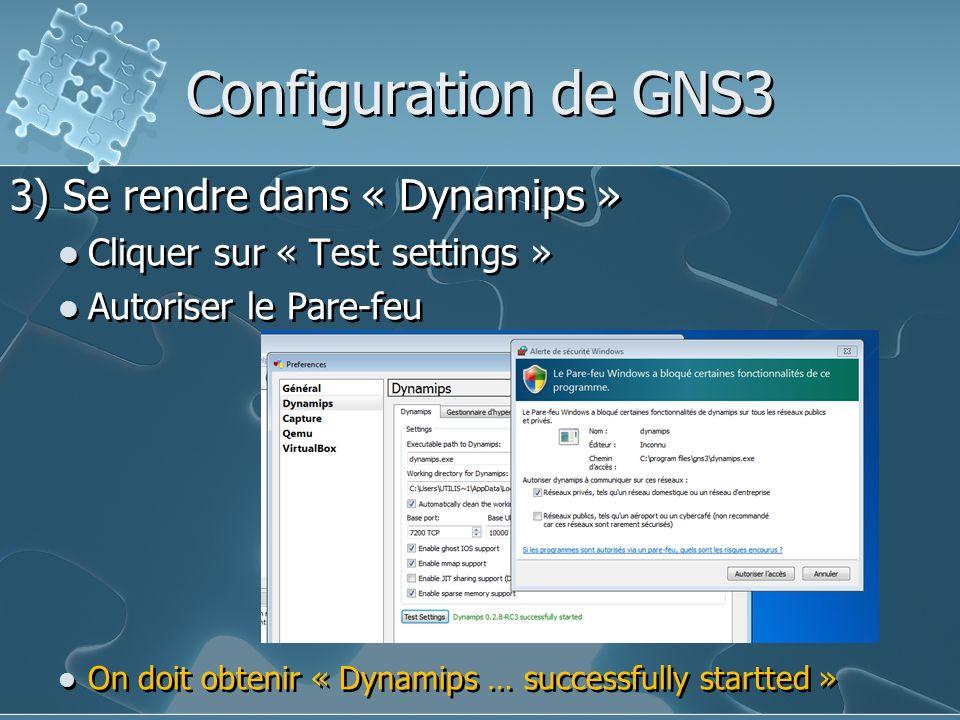 Configuration de GNS3 3) Se rendre dans « Dynamips »