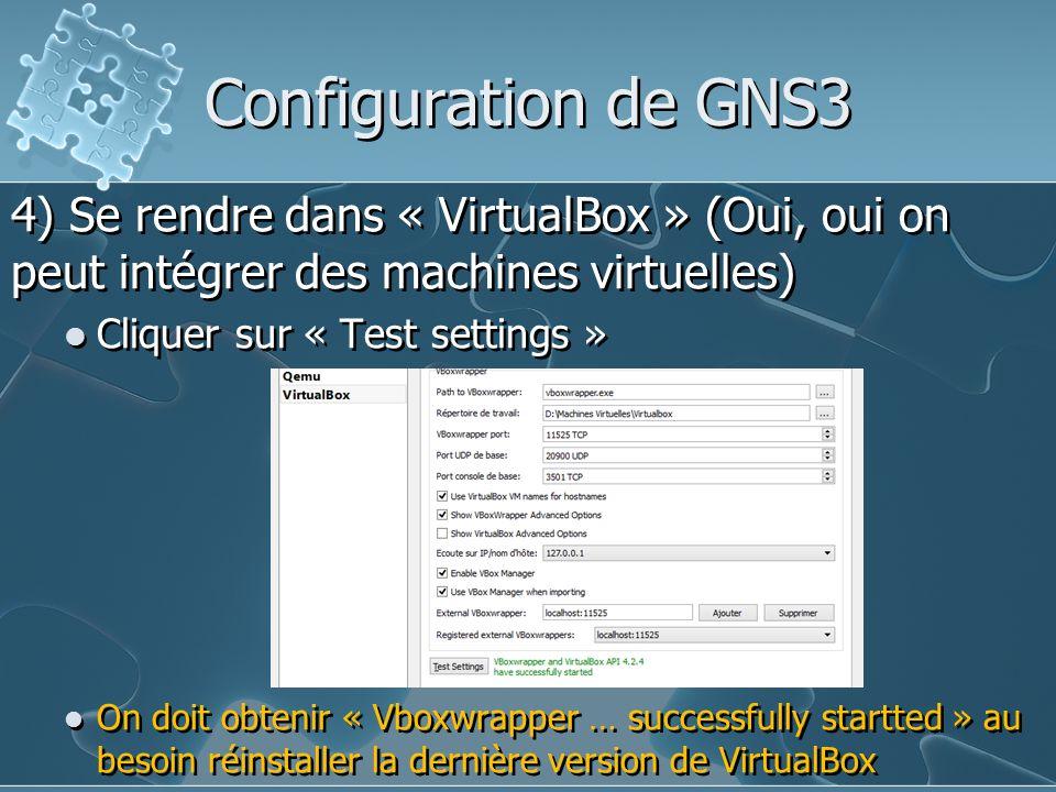 Configuration de GNS3 4) Se rendre dans « VirtualBox » (Oui, oui on peut intégrer des machines virtuelles)