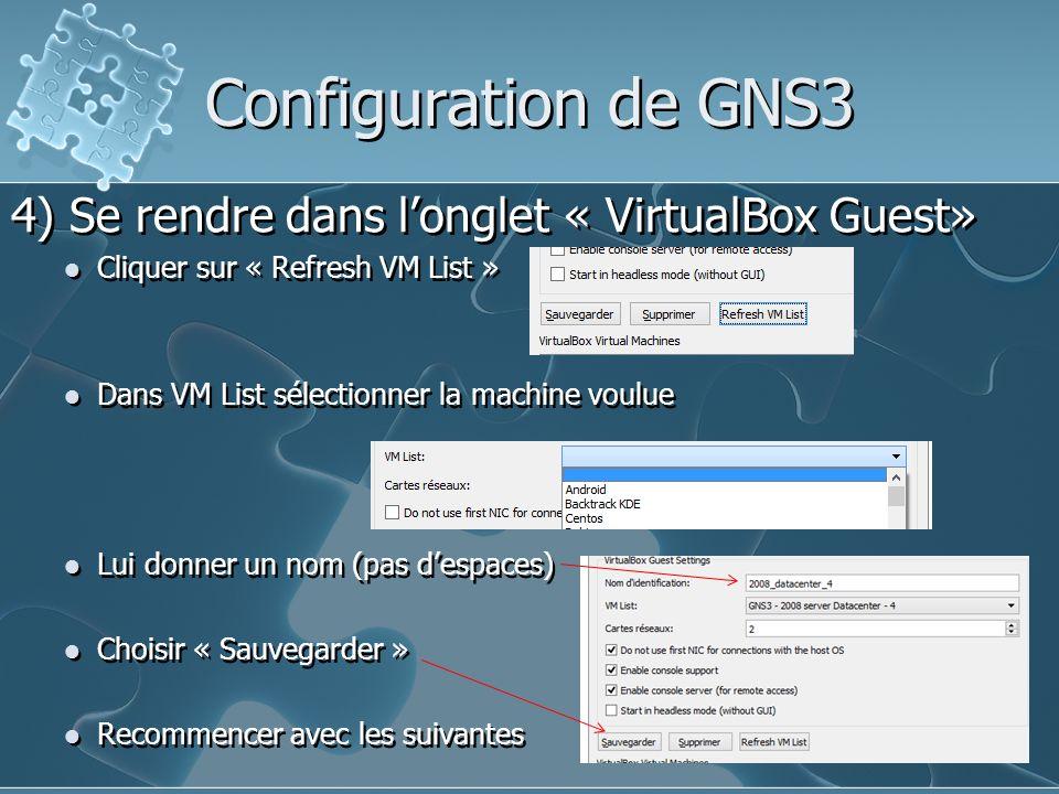 Configuration de GNS3 4) Se rendre dans l'onglet « VirtualBox Guest»