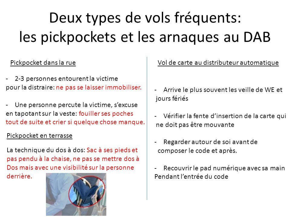 Deux types de vols fréquents: les pickpockets et les arnaques au DAB