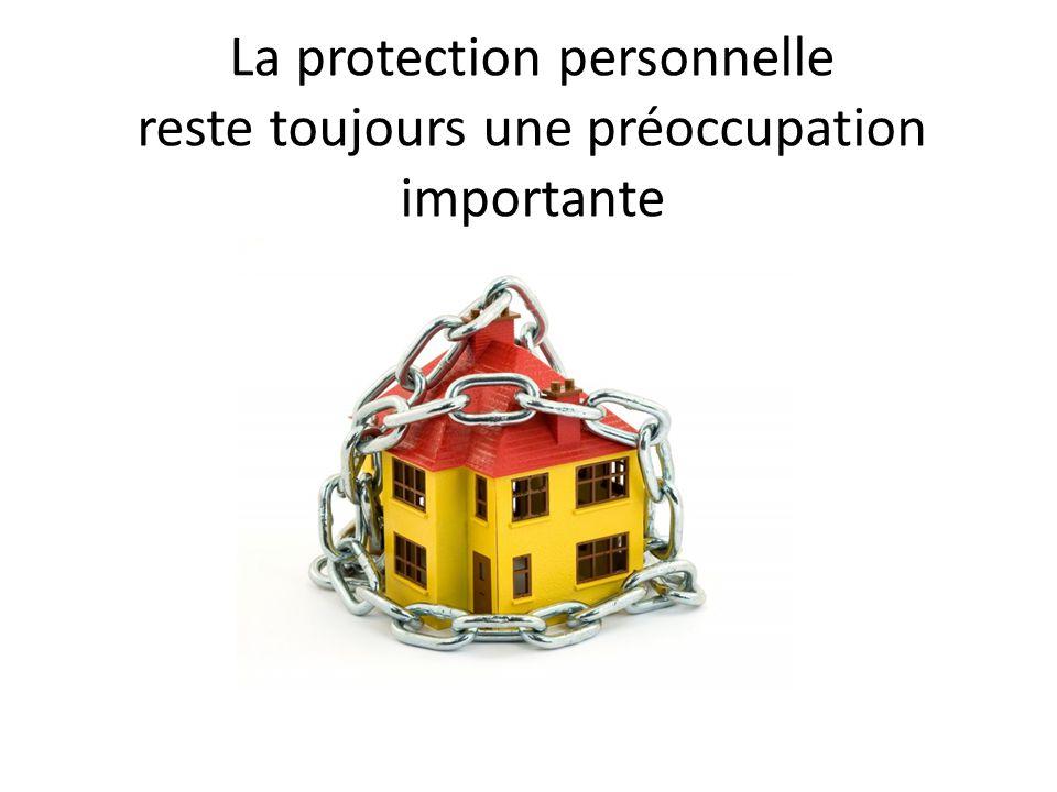 La protection personnelle reste toujours une préoccupation importante