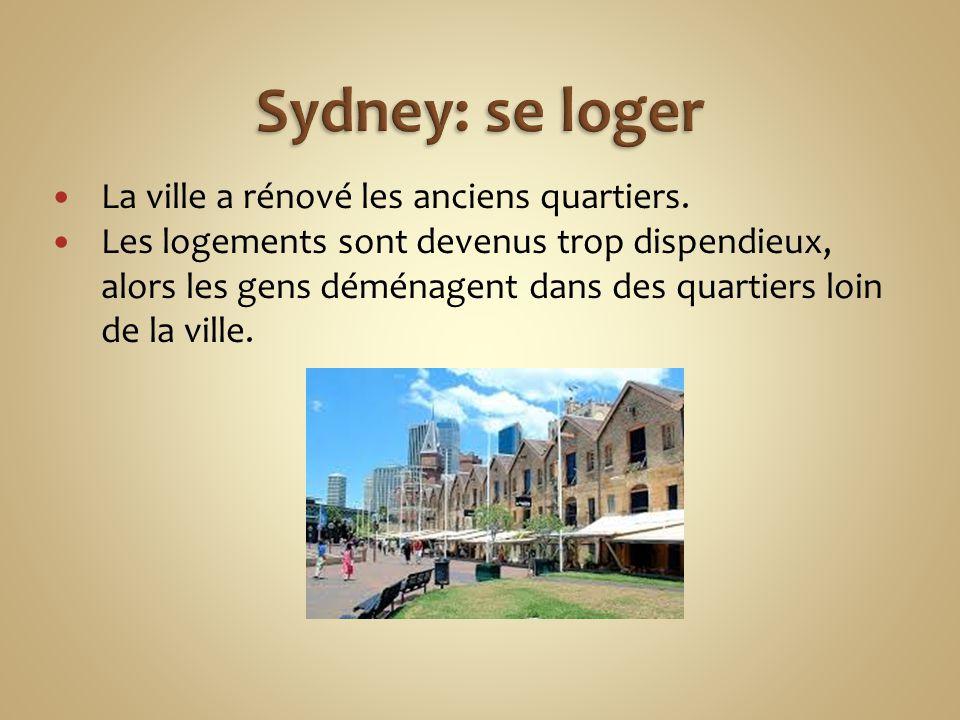 Sydney: se loger La ville a rénové les anciens quartiers.