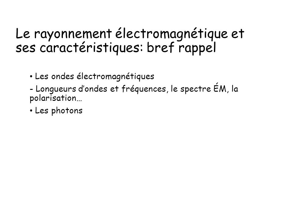 Le rayonnement électromagnétique et ses caractéristiques: bref rappel
