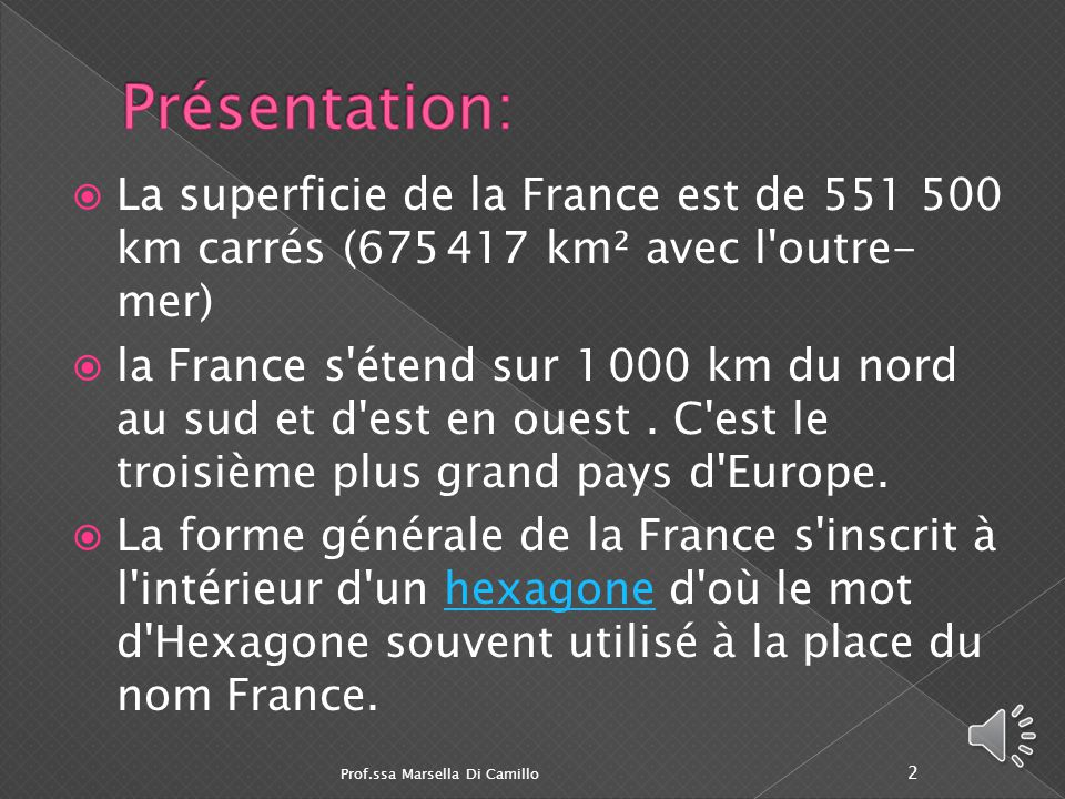 Présentation: La superficie de la France est de 551 500 km carrés (675 417 km² avec l outre-mer)