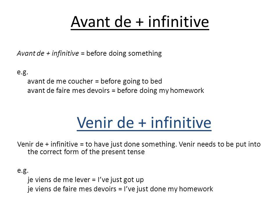 Avant de + infinitive Venir de + infinitive
