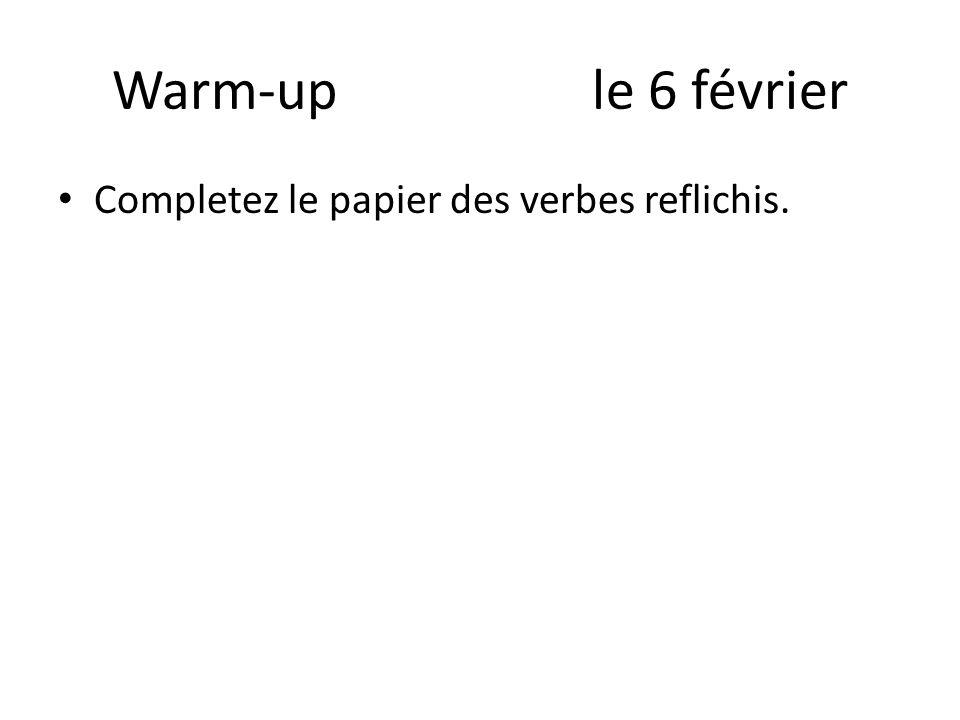 Warm-up le 6 février Completez le papier des verbes reflichis.