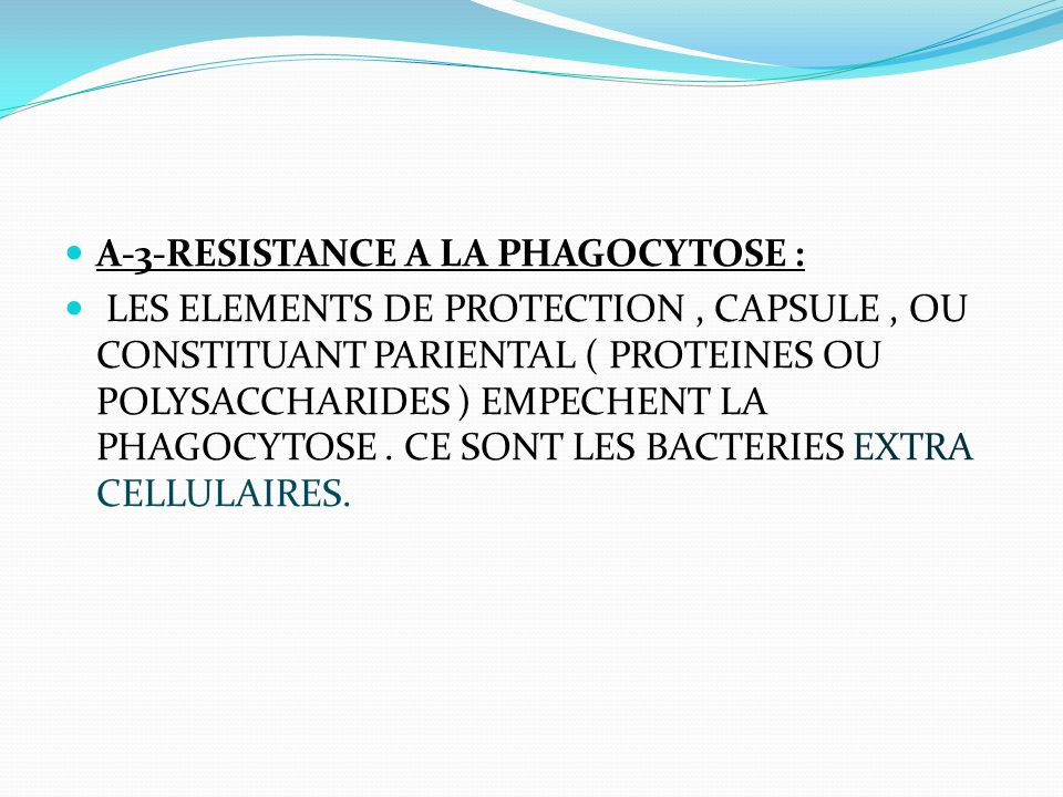 A-3-RESISTANCE A LA PHAGOCYTOSE :