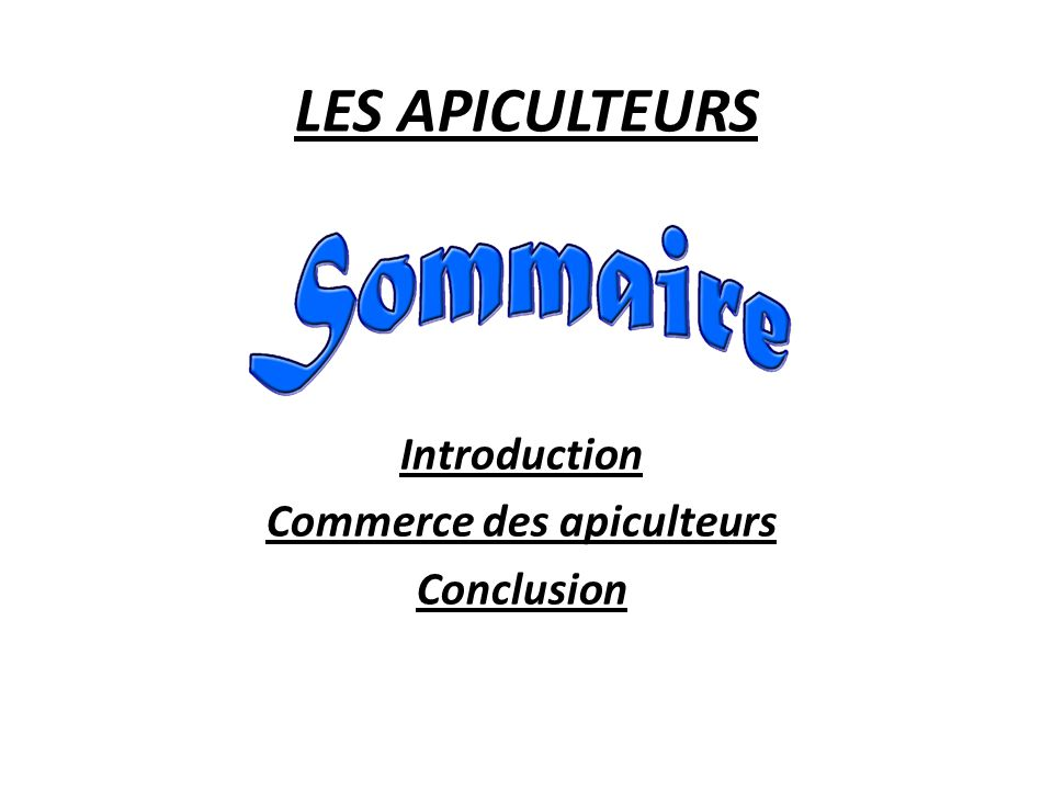 Introduction Commerce des apiculteurs Conclusion