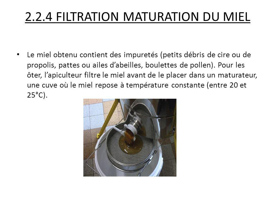 2.2.4 FILTRATION MATURATION DU MIEL
