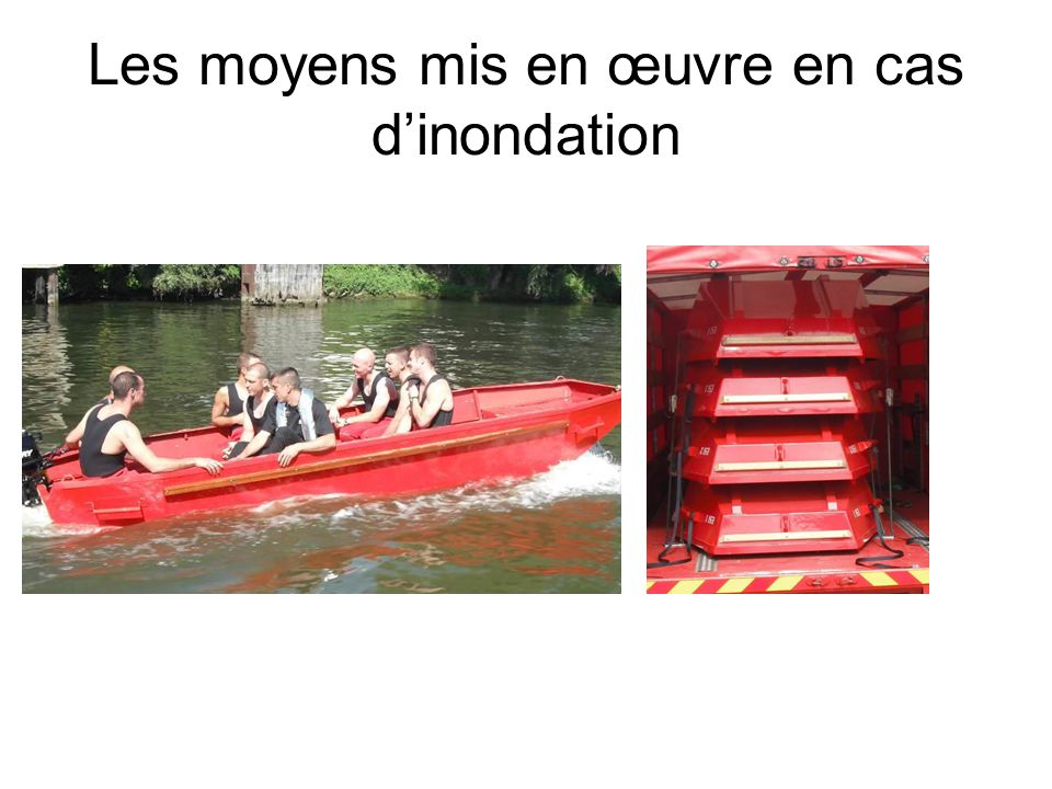 Les moyens mis en œuvre en cas d'inondation