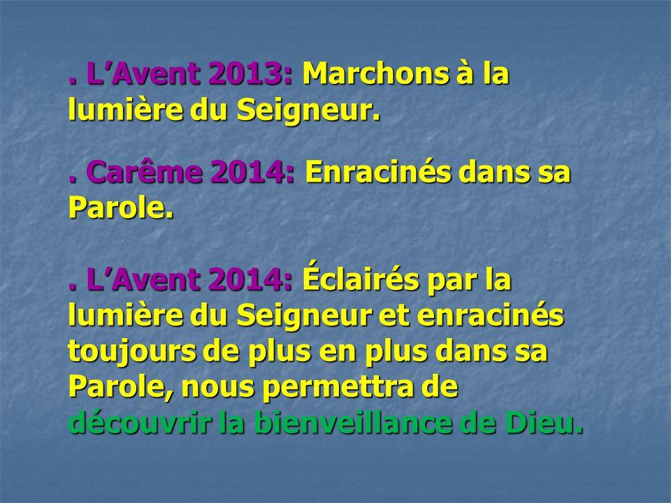 . L'Avent 2013: Marchons à la lumière du Seigneur.