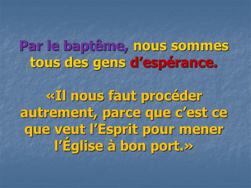 Par le baptême, nous sommes tous des gens d'espérance