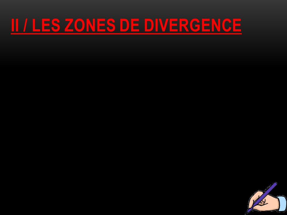 Ii / les zones de divergence