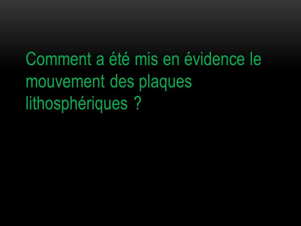 Comment a été mis en évidence le mouvement des plaques lithosphériques