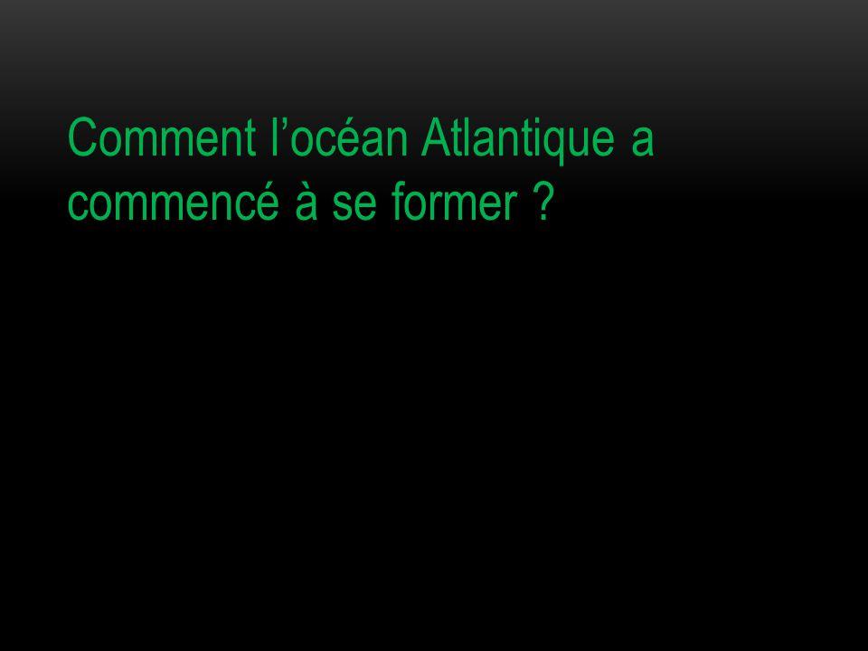 Comment l'océan Atlantique a commencé à se former
