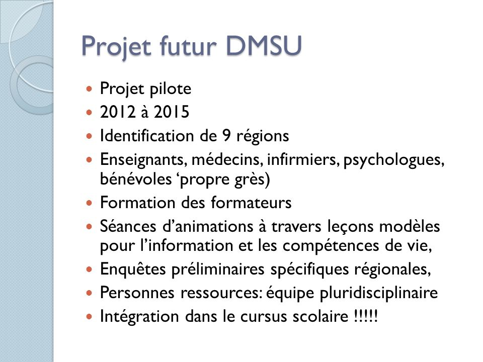 Projet futur DMSU Projet pilote 2012 à 2015