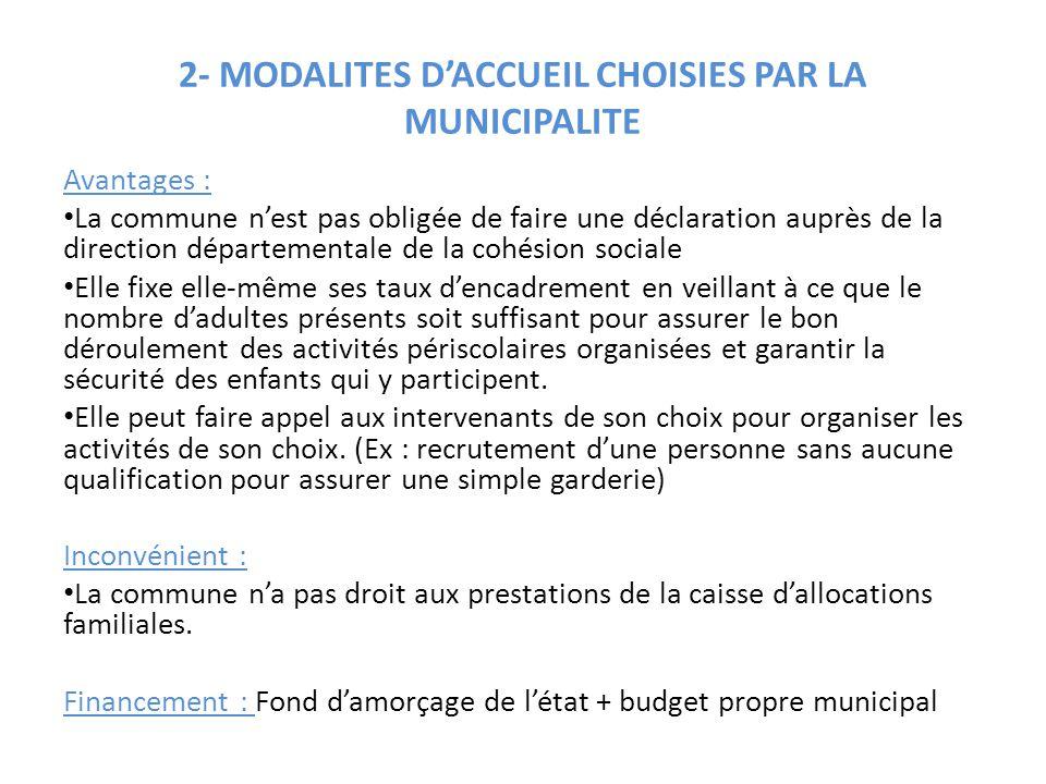 2- MODALITES D'ACCUEIL CHOISIES PAR LA MUNICIPALITE