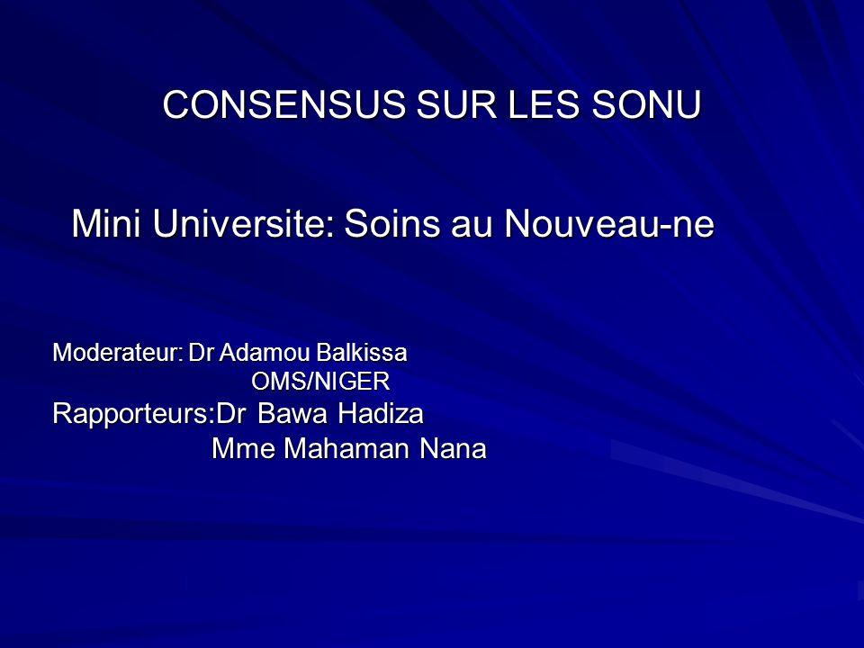 CONSENSUS SUR LES SONU Rapporteurs:Dr Bawa Hadiza Mme Mahaman Nana