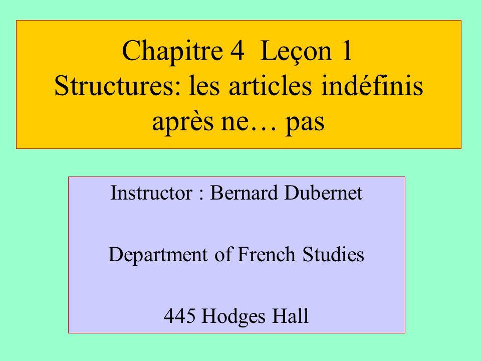 Chapitre 4 Leçon 1 Structures: les articles indéfinis après ne… pas