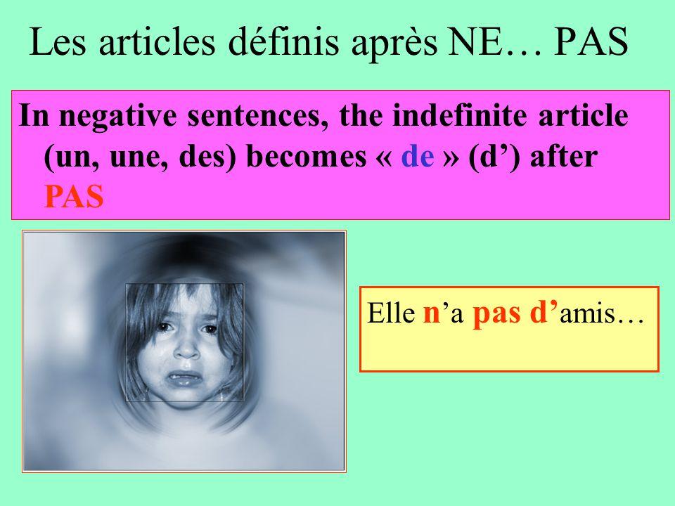 Les articles définis après NE… PAS