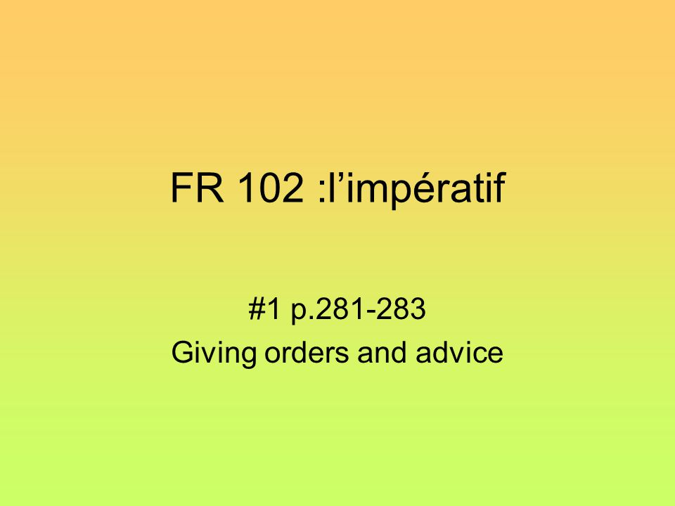 #1 p.281-283 Giving orders and advice