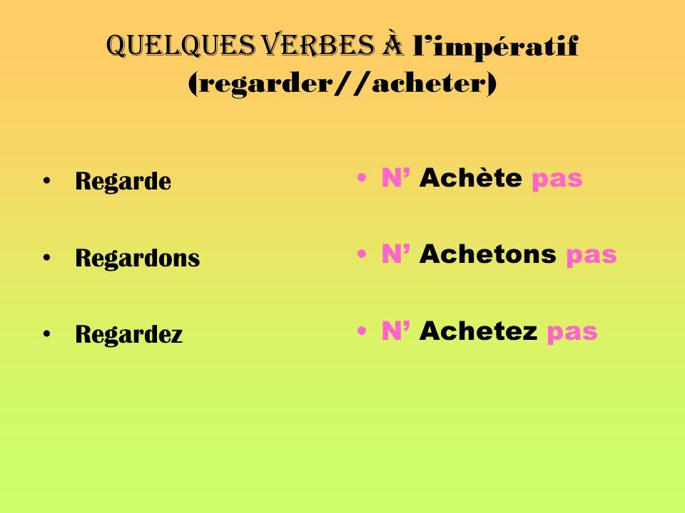 Quelques verbes à l'impératif (regarder//acheter)