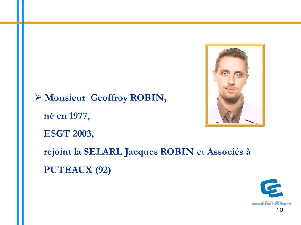  Monsieur Geoffroy ROBIN, né en 1977, ESGT 2003,