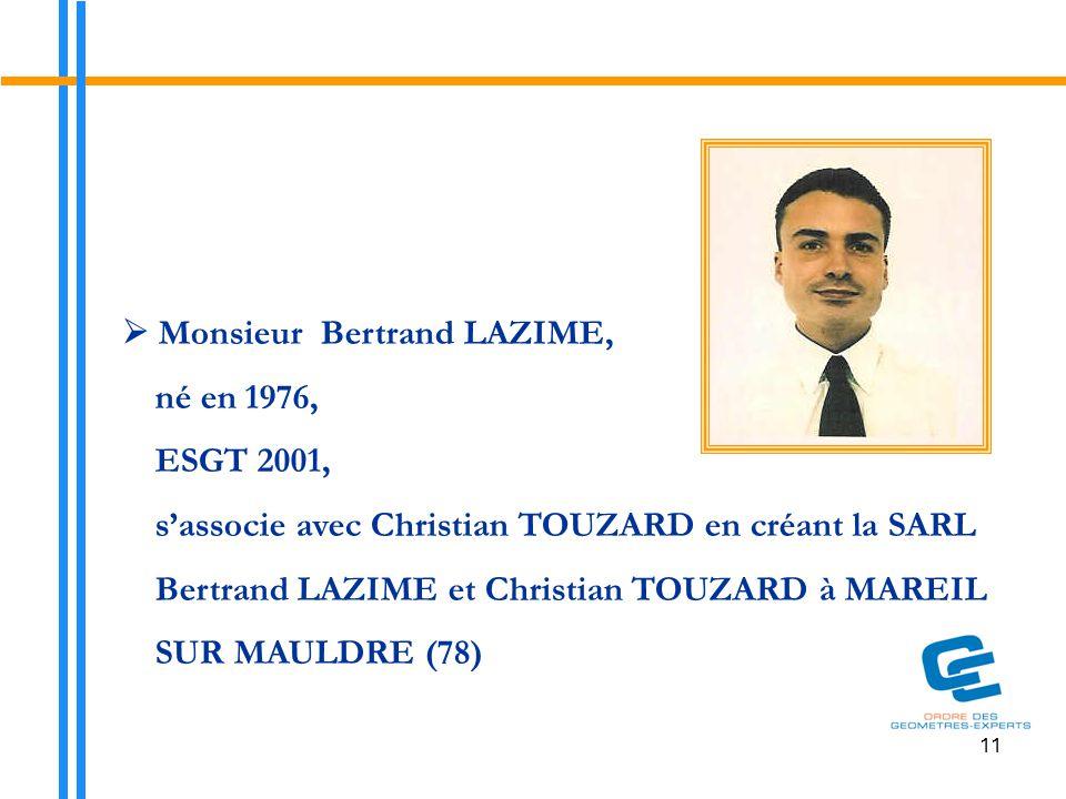  Monsieur Bertrand LAZIME, né en 1976, ESGT 2001,