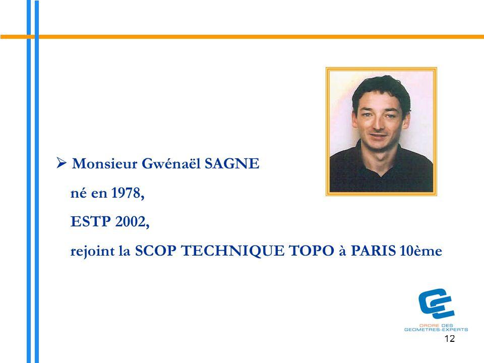  Monsieur Gwénaël SAGNE né en 1978, ESTP 2002,