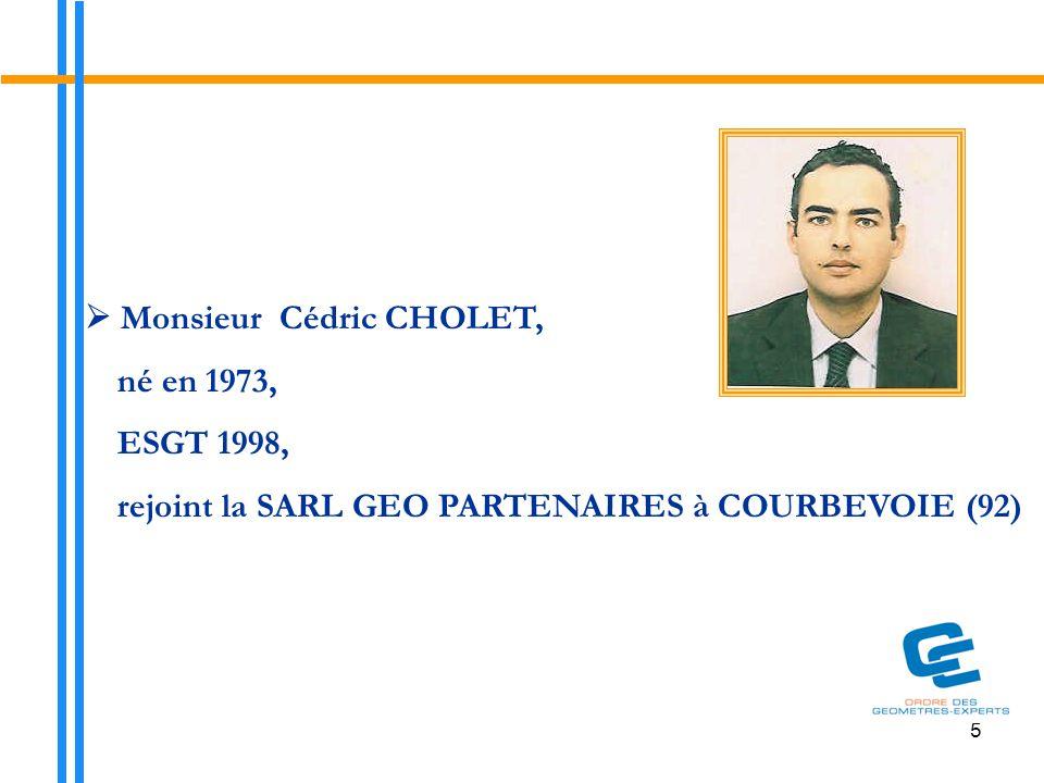  Monsieur Cédric CHOLET, né en 1973, ESGT 1998,