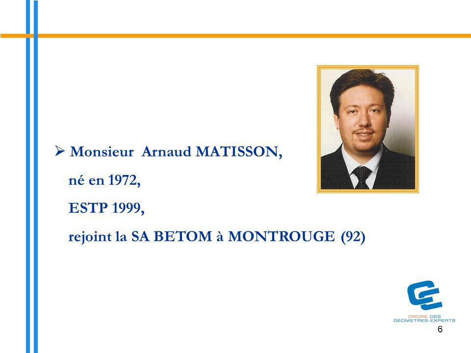  Monsieur Arnaud MATISSON, né en 1972, ESTP 1999,