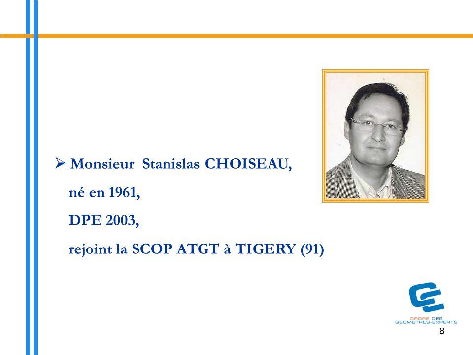  Monsieur Stanislas CHOISEAU, né en 1961, DPE 2003,