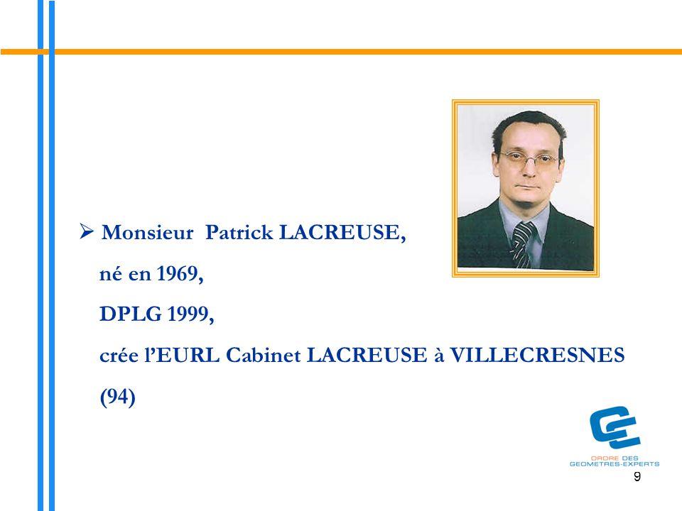  Monsieur Patrick LACREUSE, né en 1969, DPLG 1999,