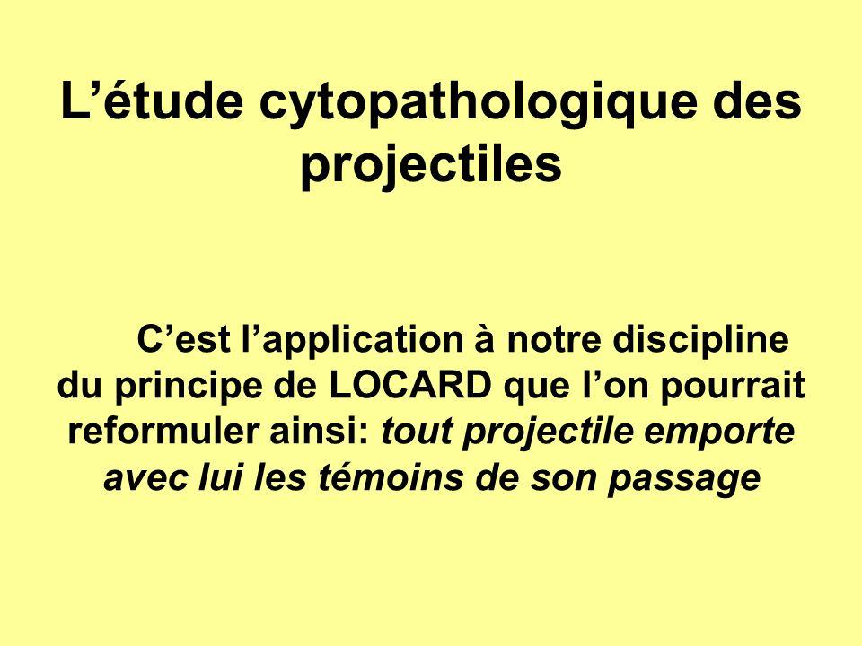 L'étude cytopathologique des projectiles